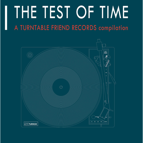 The Test Of Time - A Turntable Friend Records Compilation (2CD)