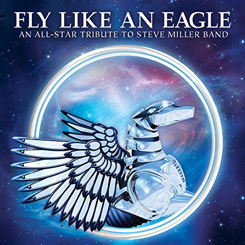 Fly Like An Eagle - All-Star Tribute To Steve Miller Band (CD)