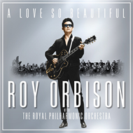 A Love So Beautiful: Roy Orbison & The Royal Philharmonic Orchestra (CD)