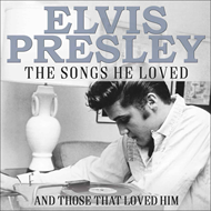 Elvis Presley: The Songs He Loved - And Those That Loved Him (3CD)