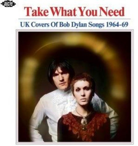 Take What You Need: UK Covers Of Bob Dylan Songs 1964-69 (CD)