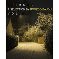 Shimmer - A Selection By Boozoo Bajou Vol. 1 (CD)