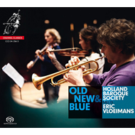 Old New & Blue: Holland Baroque Society Meets Eric Vloiemans (SACD-Hybrid)