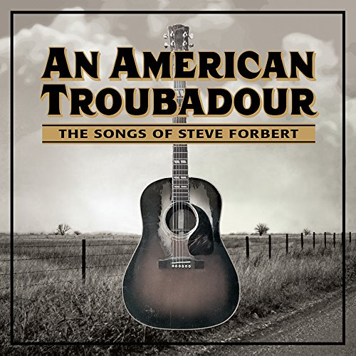An American Troubadour: The Songs Of Steve Forbert (CD)