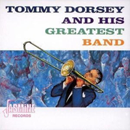 Tommy Dorsey And His Greatest Band (CD)