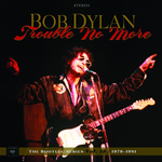 The Bootleg Series Vol. 13: Trouble No More 1979-1981 - Super Deluxe Edition (8CD + DVD)
