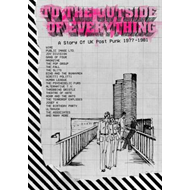 To The Outside Of Everything - A Story Of Uk Post-Punk 1977-1981: Deluxe Edition Box Set (5CD)