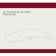 Ah, The World! Oh, The World! (CD)