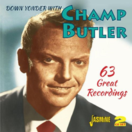 Down Yonder With Champ Butler - 63 Great Recordings (2CD)
