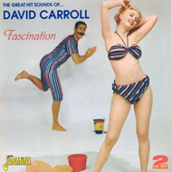 Fascination: The Great Hit Sounds Of David Carroll (2CD)