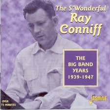 The S'wonderful Ray Conniff: The Big Band Years 1939-1947 (CD)