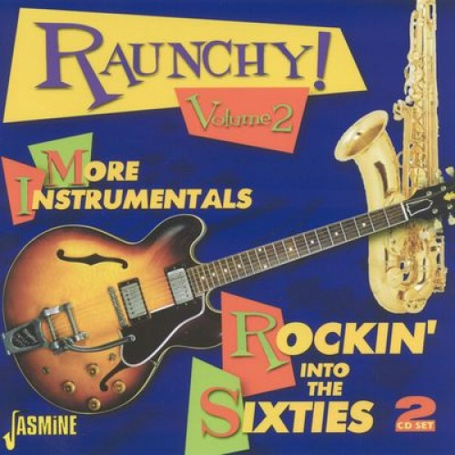 Raunchy! - The Rise Of Instrumental Rock (CD)