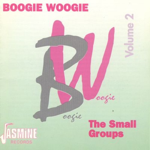 Boogie Woogie  Vol. 2 - The Small Groups (CD)