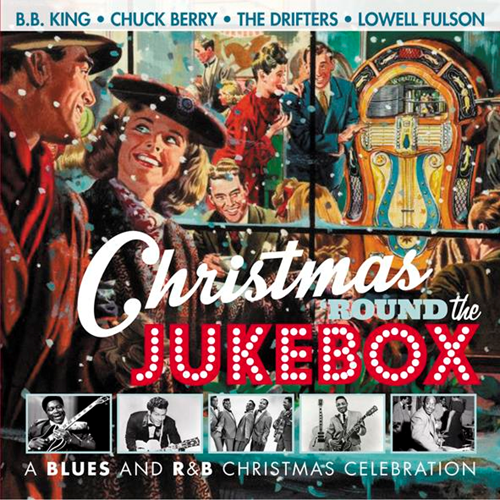 Christmas 'round The Jukebox: Blues And R&B Christmas Celebration (CD)