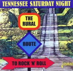 Tennessee Saturday Night: The Rural Route To Rock 'n' Roll (CD)