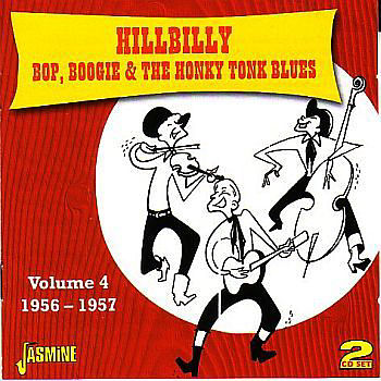 Hillbilly Bop, Boogie & The Honky Tonk Blues Vol 4, 1956 - 57 (2CD)