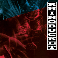 Rhino Bucket (Remastered) (CD)