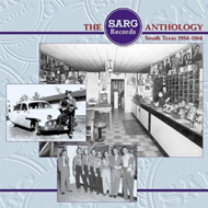The Sarg Records Anthology, South Texas 1954-1964 (4CD)