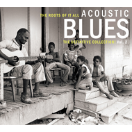 The Roots Of It All - Acoustic Blues: The Definitive Collection Vol. 2 (2CD)
