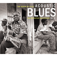 The Roots Of It All - Acoustic Blues: The Definitive Collection Vol. 3 (2CD)