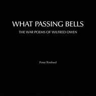 What Passing Bells - The War Poems Of Wilfred Owen (CD)