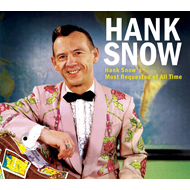 Hank Snow's Most Requested Of All Time (CD)