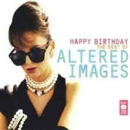 Happy Birthday: The Best Of Altered Images (2CD)