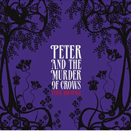 Peter & The Murder Of Crows (CD)
