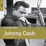 The Rough Guide To Johnny Cash: Birth Of A Legend (CD)