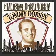 Giants Of The Big Band Era: Tommy Dorsey (CD)