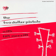 Two Dollar Pistols With Tift Merrit (CD)