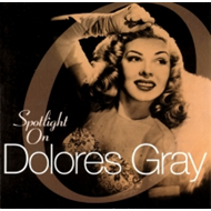 Spotlight On Dolores Gray (CD)
