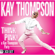 Think Pink: A Kay Thompson Party (3CD)