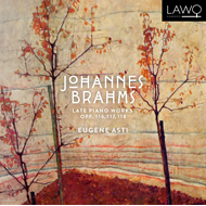 Eugene Asti - Brahms: Late Piano Works, Op. 116, 117, 118 (CD)