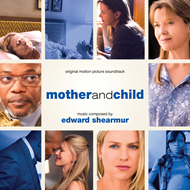 Mother And Child - Original Motion Picture Soundtrack (CD)