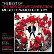 The Best Of The Bob Crewe Generation: Music To Watch Girls (CD)