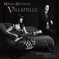 Villanelle: The Songs Of Maura Kennedy & B.D. Love (CD)