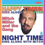 Happy Times! Sing Along With Mitch/Night Time - Sing Along With Mitch (CD)