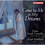 Sarah Connolly - Come To Me In My Dreams (CD)