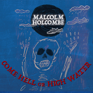 Come Hell Or High Water (CD)