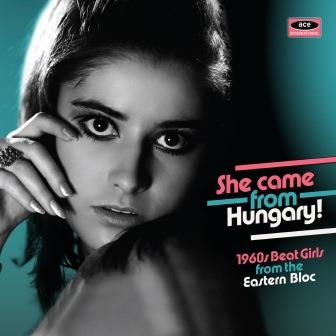 She Came From Hungary! - 1960's Beat Girls From The Eastern Bloc (CD)