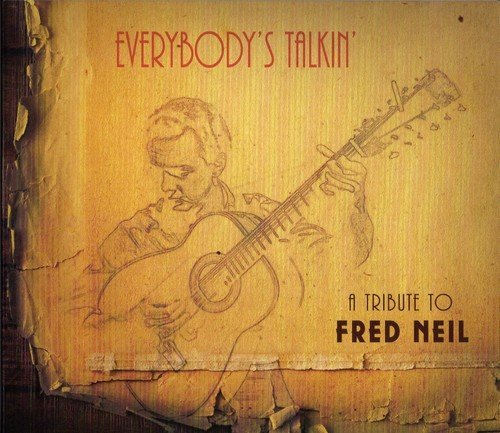 Everybody's Talkin': A Tribute To Fred Neil (CD)