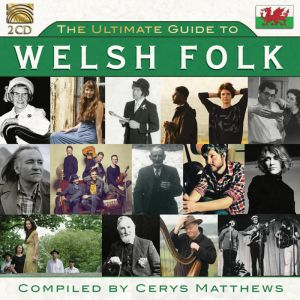 Ultimate Guide To Welsh Folk (2CD)