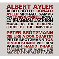 Music Is The Healing Force Of The Universe/Fragments Of Music, Life And Death Of Albert Ayler (2CD)
