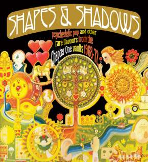 Shapes & Shadows: Psychedelic Pop And Other Rare Flavours From The Chapter One Vaults 1968-72 (CD)