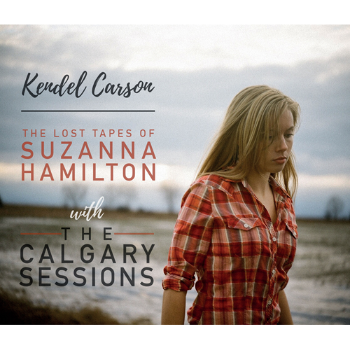 The Lost Tapes Of Suzanna Hamilton With The Calgary Sessions (2CD)