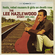 Produktbilde for Fools, Rebel Rousers & Girls On Death Row - The Lee Hazelwood Story 1955-1962 (CD)