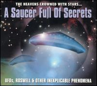 A Saucer Full Of Secrets - Ufos, Roswell & Other Inexplainable Phenomena (CD)