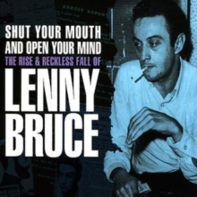 Shut Your Mouth And Open Your Mouth: The Rise & Reckless Fall Of Lenny Bruce (CD)