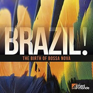 Brazil! The Birth Of Bossa Nova (2CD)